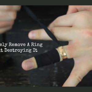 How2 Safely Remove A Ring Without Destroying It