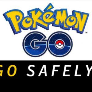 Pokemon Go, Go Safely